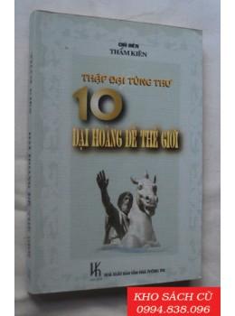 10 Đại Hoàng Đế Thế Giới
