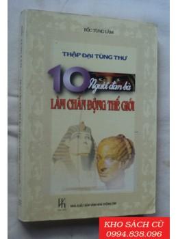 10 Người Đàn Bà Làm Chấn Động Thế Giới