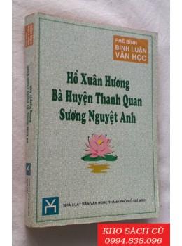 Phê Bình Bình Luận Văn Học - Hồ Xuân Hương, Bà Huyện Thanh Quan, Sương Nguyệt Anh