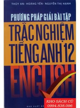 Phương Pháp Giải Bài Tập Trắc Nghiệm Tiếng Anh 12